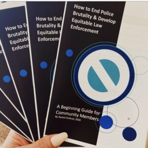 Booklet - How to End Police Brutality & Develop Equitable Law Enforcement: a Beginning Guide for Community Members